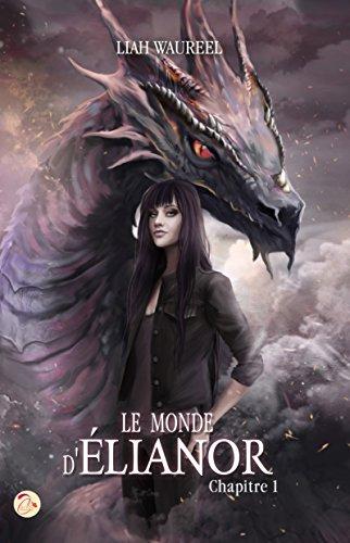 Le Monde d'Elianor - Chapitre 1 par [Liah Waureel, Nicolas Jamonneau, CyPLoG]