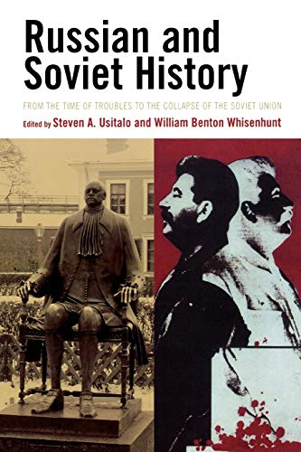 Compare Textbook Prices for Russian and Soviet History: From the Time of Troubles to the Collapse of the Soviet Union  ISBN 9780742555914 by Steven A. Usitalo,William Benton Whisenhunt