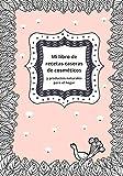Mi libro de recetas caseras de cosméticos y productos naturales para el hogar: Cuaderno de belleza para escribir tus 100 recetas caseras de cuidado ... páginas Formato 7x10 Regalo mujer