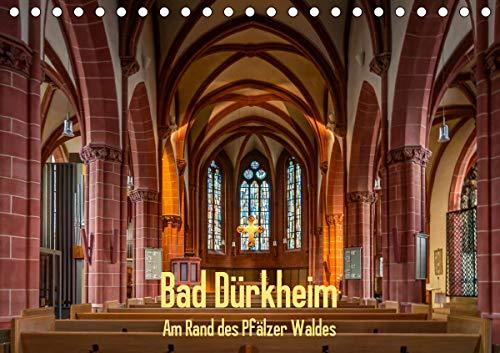Bad Dürkheim – Am Rand des Pfälzer Waldes (Tischkalender 2021 DIN A5 quer)