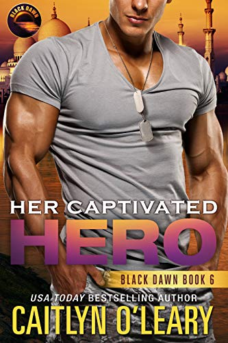 Her Captivated Hero: Navy SEAL Team (Black Dawn Book 6)