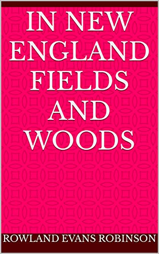 In New England Fields and Woods (English Edition)