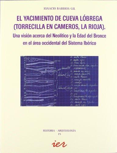 El yacimiento de cueva Lóbrega (Torrecilla en Cameros, La Rioja): una visión acerca del Neolítico y la Edad del Bronce en el área occidental del Sistema Ibérico (Historia)