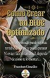 Cómo crear un Blog optimizado: ¿Sabías que un blog optimizado puede ser más rentable? Te explico cómo lo hago + regalos