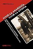 Vivir la anarquía, vivir la utopía: José Peirats y la historia del anarcosindicalismo español (Alianza Ensayo)