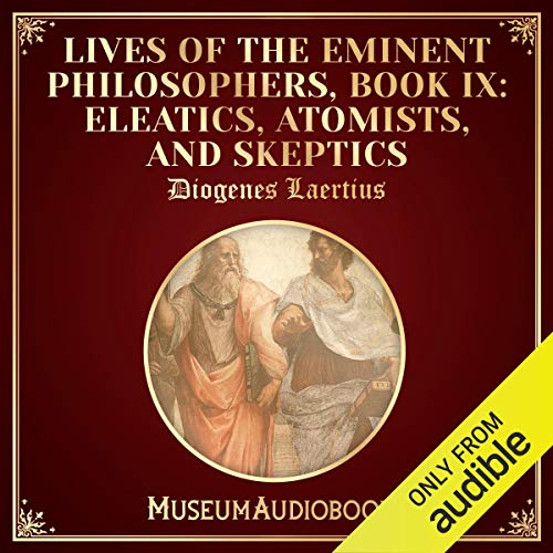 Lives of the Eminent Philosophers, Book IX: Eleatics, Atomists, and Skeptics  By  cover art