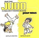 Judo pour nous - Ceinture blanche, ceinture jaune