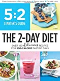 5:2 Starter s Guide: The 2-Day Diet