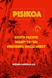 Pisikoa: South Pacific Diary '78-'80-Enduring Uncle Mikey (English Edition)