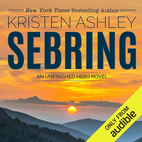 Sebring     The Unfinished Heroes Series, Book 5              By:                                                                                                                                 Kristen Ashley                               Narrated by:                                                                                                                                 Stella Bloom                      Length: 12 hrs and 6 mins     26 ratings     Overall 4.7
