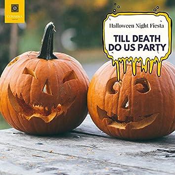 Till Death Do Us Party - Halloween Night Fiesta