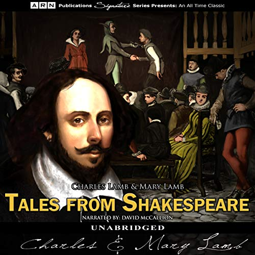 Tales from Shakespeare                   By:                                                                                                                                 Charles Lamb,                                                                                        Mary Lamb                               Narrated by:                                                                                                                                 David McCallion                      Length: 9 hrs and 56 mins     Not rated yet     Overall 0.0