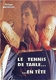 Le tennis de table... en tête. Préparation mentale appliquée à la Compétition