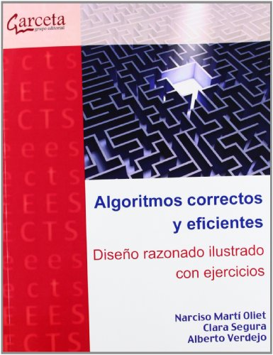 Algoritmos correctos y eficientes: Diseño razonado ilustrad