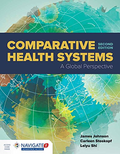 Compare Textbook Prices for Comparative Health Systems: A Global Perspective 2 Edition ISBN 9781284111736 by Johnson, James A.,Stoskopf, Carleen,Shi, Leiyu