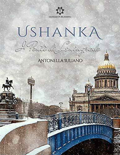 Ushanka - I ponti di Leningrado (Italian Edition)