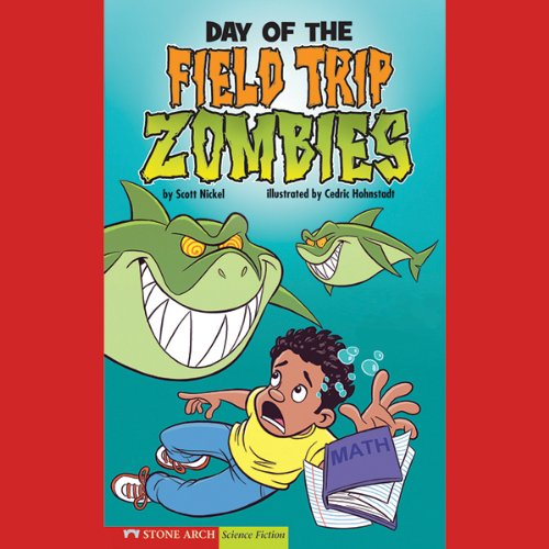 Day of the Field Trip Zombies audiobook cover art
