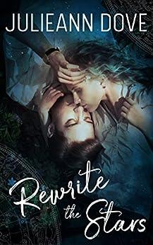Rewrite the Stars by [Julieann Dove]