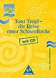 Ideenmarkt Grundschule / Sachunterricht / Toni Tropf - Die Reise einer Schneeflocke: Die Schneeflocke reist durch ihre Aggregatzustände. Gedichte, Lieder...