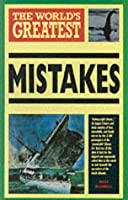 World's Greatest Mistakes (Worlds Greatest)