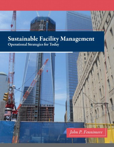 Download Sustainable Facility Management: Operational Strategies for Today 0132556510