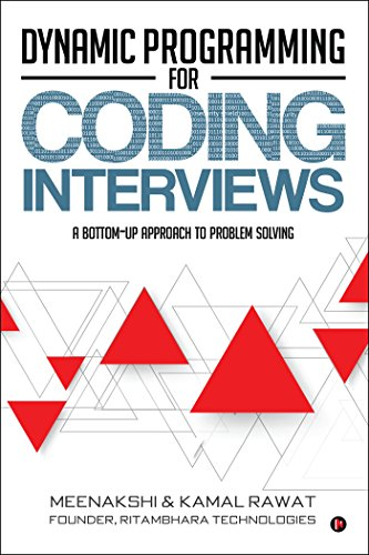 Dynamic Programming for Coding Interviews: A Bottom-Up approach to problem solving (English Edition)