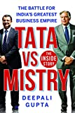 TATA vs MISTRY : The Battle for Indias Greatest Business Empire