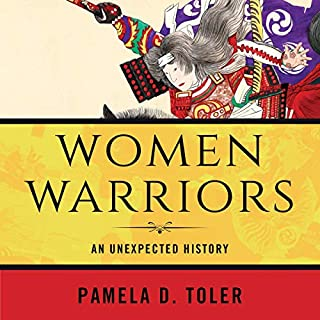 Women Warriors     An Unexpected History              Written by:                                                                                                                                 Pamela D. Toler                               Narrated by:                                                                                                                                 Rosemary Benson                      Length: 9 hrs and 48 mins     Not rated yet     Overall 0.0