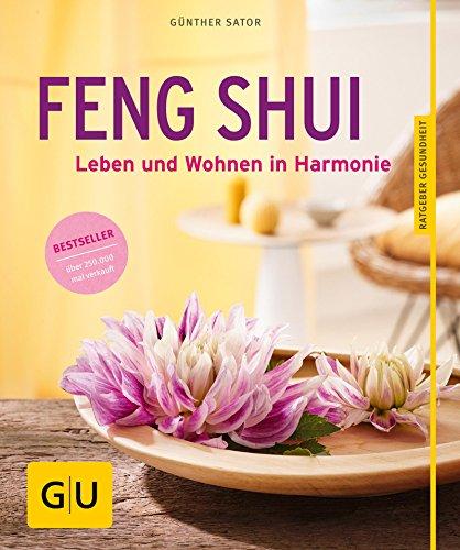Feng Shui: Leben und Wohnen in Harmonie (GU Ratgeber Gesundheit)