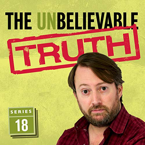 The Unbelievable Truth (Series 18)                   By:                                                                                                                                 Jon Naismith,                                                                                        Graeme Garden                               Narrated by:                                                                                                                                 David Mitchell                      Length: 2 hrs and 50 mins     39 ratings     Overall 4.9