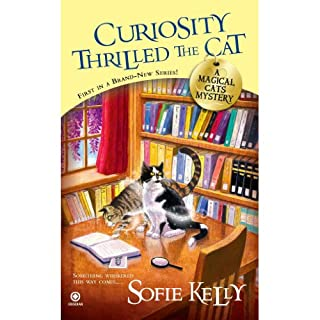 Curiosity Thrilled the Cat     A Magical Cats Mystery              By:                                                                                                                                 Sofie Kelly                               Narrated by:                                                                                                                                 Cassandra Campbell                      Length: 10 hrs and 28 mins     1,023 ratings     Overall 4.1