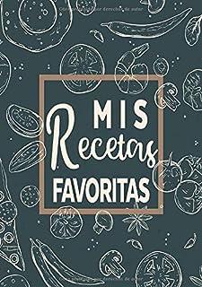 comprar comparacion Mis Recetas Favoritas: Libro de recetas mis platos - Libro de recetas en blanco para anotar hasta 120 recetas y notas - en...