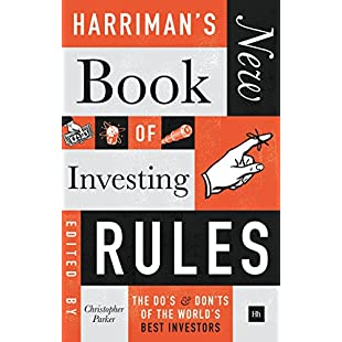 Harriman's New Book of Investing Rules The do's and don'ts of the world's best investors