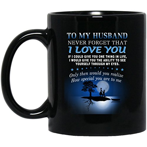 Handmade Gifts Husband Wife Coffee Mug Never Forget That I Love You Romantic Quote For Your Love Awesome Birthday Gifts For Your Man On Xmas Wedding Anniversary Wantitall