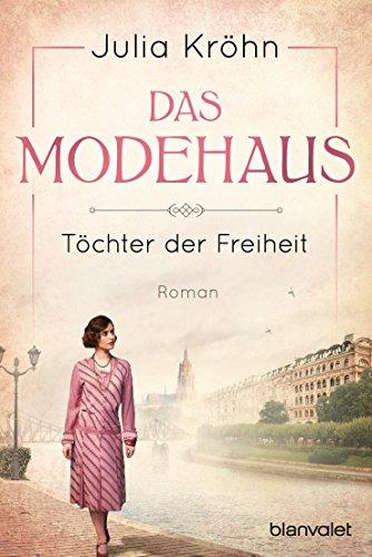 Das Modehaus - Töchter der Freiheit: Roman