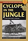 Cyclops in the Jungle: A One-Eyed LRP in Vietnam (Stackpole Military History Series)