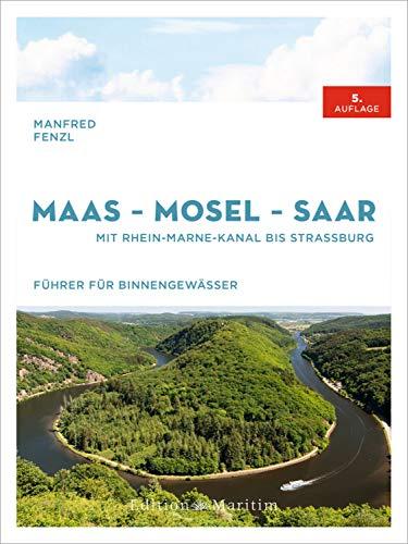 Maas - Mosel - Saar: Mit Rhein-Marne-Kanal bis Straßburg