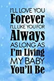 I'll love you forever i'll like you for always as long as i'm living my baby you'll be: Jounal to gift someone you love, Notebook for Women and Men to ... lined journal 6x9 Notebook/Journal/120 pages