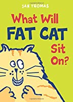 What Will Fat Cat Sit On? (The Giggle Gang)