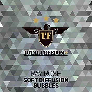 Soft Diffusion / Bubbles