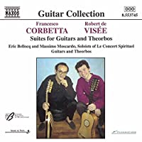 Corbetta and Visee: Suites for Guitars and Theorbos