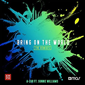 Bring on the World (feat. Sunnie Williams) [The Remixes]