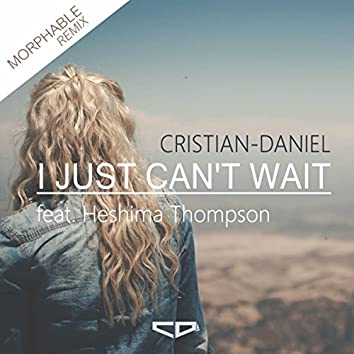 I Just Can't Wait (Morphable Remix)