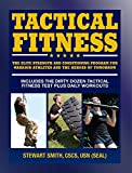 Tactical Fitness: The Elite Strength and Conditioning Program for Warrior Athletes and the...