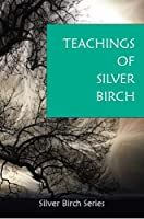"The Teachings of ""Silver Birch"""