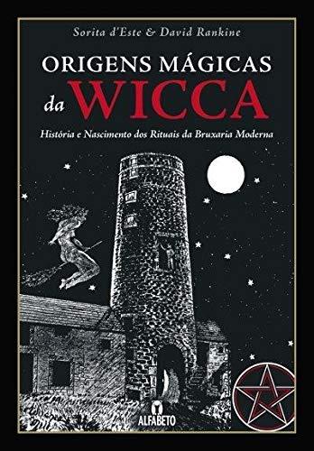 Origens Mágicas da Wicca: História e Nascimento dos Rituais da Bruxaria Moderna