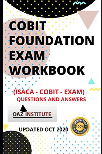 COBIT FOUNDATION EXAM WORKBOOK ISACA - COBIT EXAM QUESTIONS AND ANSWERS
