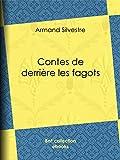 Contes de derrière les fagots (French Edition)