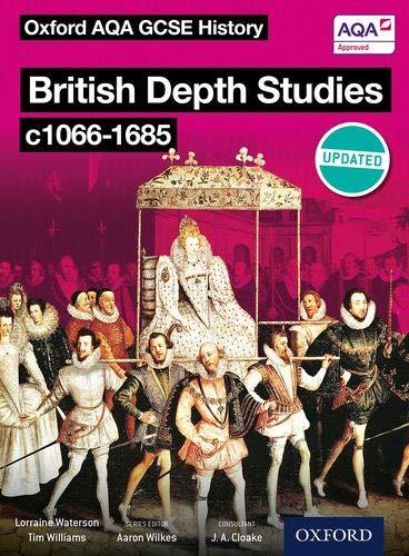 Oxford AQA History for GCSE: British Depth Studies c1066-1685 (Norman, Medieval, Elizabethan and Restoration England)
