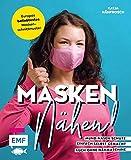 Masken nähen! – Mund-Nasen-Schutz einfach selbst gemacht: 5 Modelle für Erwachsene und Kinder...